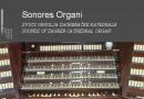 Sonores Organi – zvuci orgulja Zagrebačke katedrale
